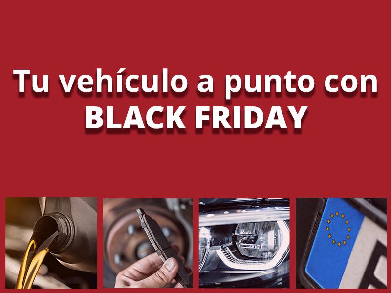 Promoción Black Friday: el momento ideal para poner a punto tu vehículo
